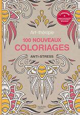 ART THERAPIE 100 NOUVEAUX COLORIAGES ANTI-STRESS adulte Hachette colorier