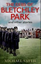 The Debs of Bletchley Park and Other Stories by Michael Smith (2015, Hardcover)