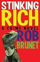 Stinking Rich: By Brunet, Rob