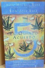 EL QUINTO ACUERDO By DON MIGUEL RUIZ Y DON JOSE RUIZ