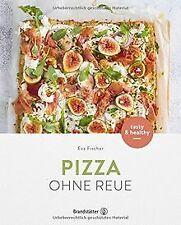 Pizza ohne Reue - Gesund & einfach von Eva Fischer | Buch | Zustand sehr gut