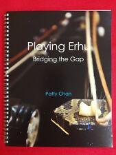 PLAYING ERHU - BRIDGING THE GAP (ENGLISH ERHU BOOK)