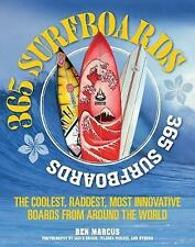 365 Surfboards: The Coolest, Raddest, Most Innovative Boards from Around the Wor