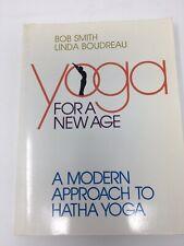 Yoga for a New Age: A Modern Approach to Hatha Yoga - Smith & Boudreau 1986 Book