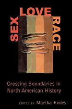 Sex, Love, Race: Crossing Boundaries in North American History