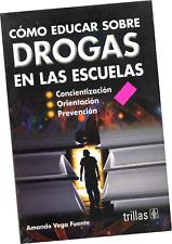 """LIBRO """"CÓMO EDUCAR SOBRE DROGAS EN LAS ESCUELAS"""", EN ESPAÑOL,"""