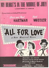 """HARMAN/WHEELER-MY HEART'S IN THE MIDDLE OF JULY """"ALL FOR LOVE"""" SHEET MUSIC-1949!"""