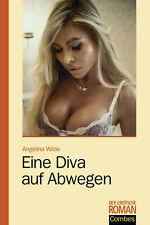 Erotik Roman Tabulos Offen Band 236 Eine Diva auf Abwegen Angelina Wilde Buch