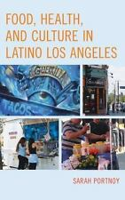FOOD, HEALTH, AND CULTURE IN LATINO LOS ANGELES - PORTNOY, SARAH - NEW BOOK