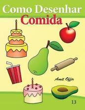 Como Desenhar: Comida : Livros Infantis by amit offir (2013, Paperback)