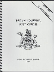 British Columbia Post Offices edited W.E. Topping 1991