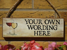 PERSONALISED GARDEN DRINKS SIGN OWN NAME YOUR OWN WORDING WINE SIGN BESPOKE SIGN