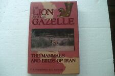 """THE LION & THE GAZELLE"" THE MAMMALS & BIRDS OF IRAN 1995 HARDBACK 1ST IN JACKET"