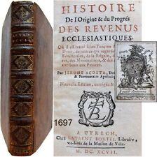 Histoire origine & progrès des revenus ecclésiastiques 1697 Jérôme Acosta droit