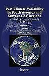 Past Climate Variability in South America and Surrounding Regions : From the...