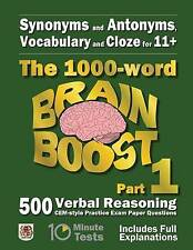 Synonyms and Antonyms, Vocabulary and Cloze : The 1000 Word 11+ Brain Boost Part