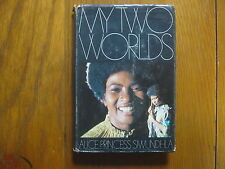 """ALICE  PRINCESS  SIWUNDHLA  Signed  Book (""""MY  TWO  WORLDS""""--1971  1st  Edition)"""
