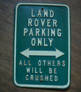 Large Vintage Solid Metal Sign Land Rover Parking Only Others Will Be Crushed