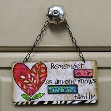 Plaque Remeber As Far As Anyone Knows We Are A Normal Family Sign 22cm SG1355