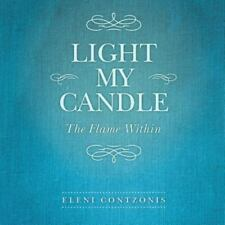 Light My Candle : The Flame Within by Eleni Contzonis (2013, Paperback)