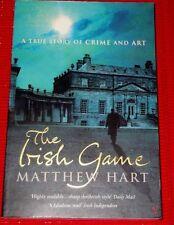 THE IRISH GAME ~ A True Story of Art and Crime ~ MATTHEW HART