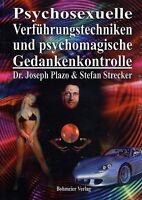 Psychosexuelle Verführungstechniken und psychomagische Gedankenkontrolle - BUCH