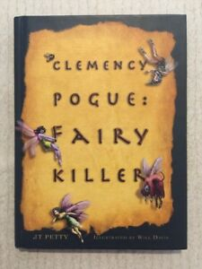 CLEMENCY POGUE: FAIRY KILLER JT Petty VG COND HC B/W Illustrated By Will Davis