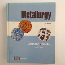 Metallurgy 5th edition Johnson Weeks 1977 metals science