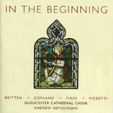 GLOUCESTER CATHEDRAL CHOIR- IN THE BEGINNING  CD NEW+ BRITTEN/COPLAND/FINZI