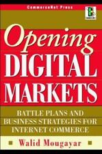 Opening Digital Markets: Battle Plans and Business Strategies for Internet