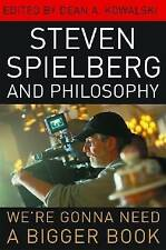 Steven Spielberg and Philosophy: We're Gonna Need a Bigger Book (Philosophy Of