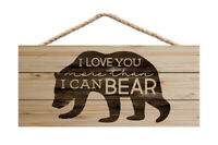 Love You More Than I Can Bear Natural 10 x 4.5 Wood Wall Hanging Plaque Sign