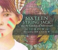 Sixteen String Jack & the Garden of Adventure by Tom Pow (Hardback, 2015)
