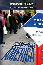 Transforming America : A Voter's Bill of Rights by William John Cox (2015,...