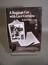 A Baggage Car With Lace Curtains signed by both Authors Bill & Kay Fisher