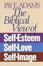 The Biblical View of Self-Esteem, Self-Love, and Self-Image Adams, Jay E. Paper