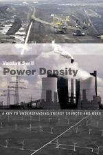 Power Density: A Key to Understanding Energy Sources and Uses (MIT Press) by Sm