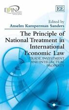 The Principle of National Treatment in International Economic Law: Trade, Invest