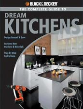 Black and Decker Complete Guide: Dream Kitchens by Sarah Lynch (2007, Paperback)