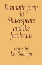 Dramatic Form in Shakespeare and the Jacobeans by Leo Salingar (2010, Paperback)