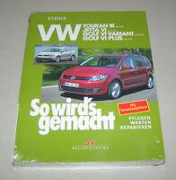 Reparaturanleitung VW Golf 6 / Golf 6 Plus / Touran / Jetta - ab Baujahr 2010