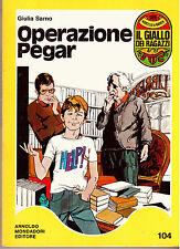 OPERAZIONE PEGAR -GIULIA SARNO - GIALLO RAGAZZI N.104-1976