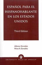 NEW Espanol Para el Hispanohablante en los Estados Unidos by Alfonso González