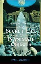 The Nature of Things: The Secret Life of Inanimate Objects