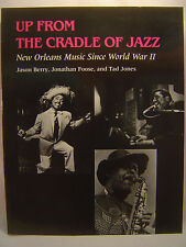 Berry, Foose & Jones UP FROM THE CRADLE OF JAZZ [New Orleans] First edition 1986