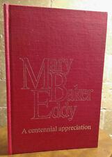 MARY BAKER EDDY - The Christian Science Publishing  - A Centennial Appreciation