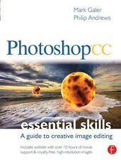 Photoshop CC: Essential Skills: A guide to creative image editing