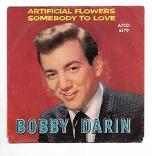 BOBBY DARIN-ATCO 6179 ROCK 45RPM WPS SOMEBODY TO LOVE B/W ARTIFICIAL FLOWERS