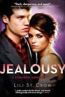 Jealousy: A Strange Angels Novel by Lili St. Crow (Paperback) New Book