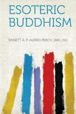 Esoteric Buddhism, 1840-1921, Sinnett A. P. (Alfred Percy), Good Book